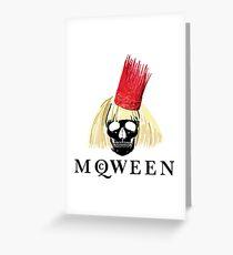 Yas mcQWEEN!!!!!!!! Greeting Card