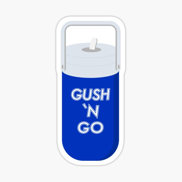 Gush and Go Sticker