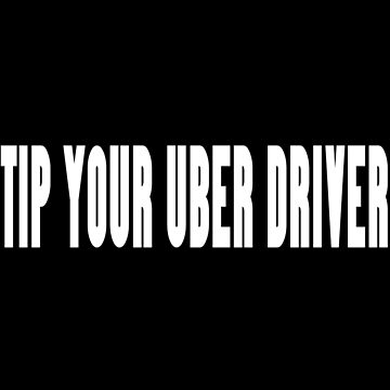 Wear it tip your uber driver uber cool geek funny nerd by sayasiti