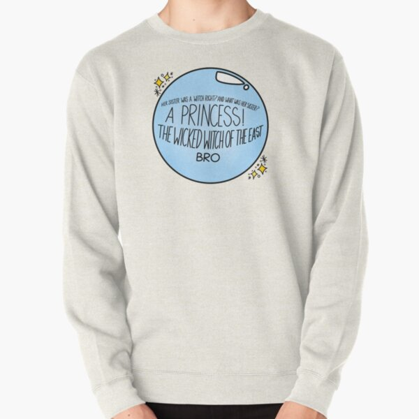 The wicked witch of the. East. Bro Pullover Sweatshirt