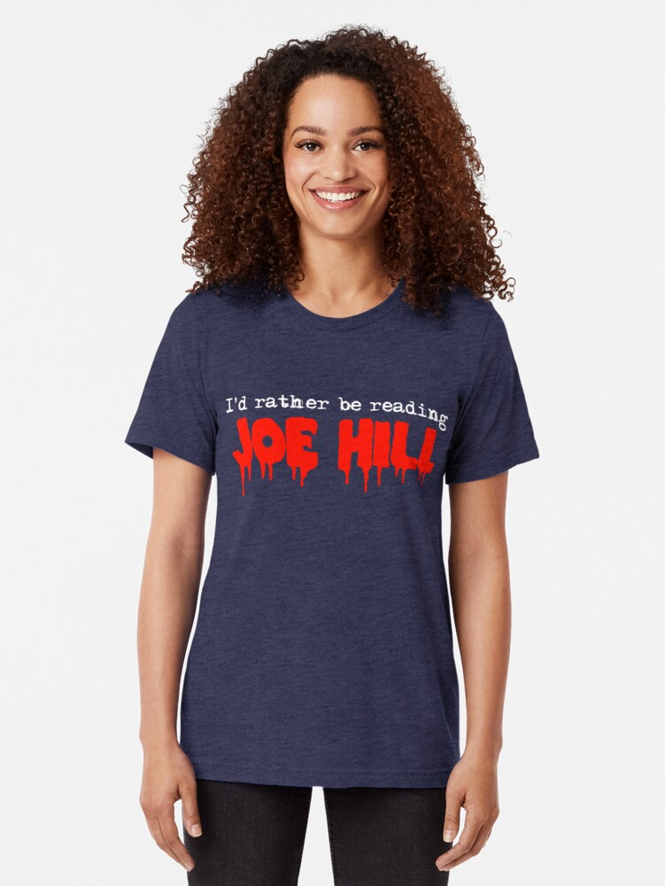 Alternate view of I'd Rather Be Reading Joe Hill Tri-blend T-Shirt