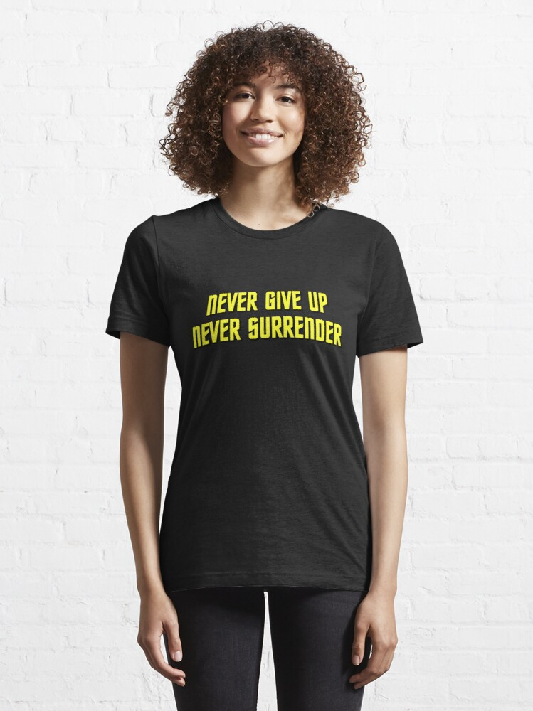 Alternate view of Never Give Up Never Surrender Essential T-Shirt