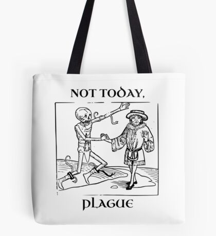 Not Today, Plague Tote Bag