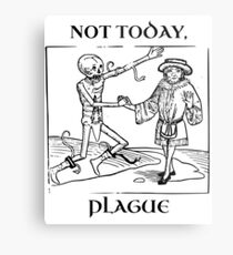 Not Today, Plague Metal Print