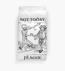 Not Today, Plague Duvet Cover