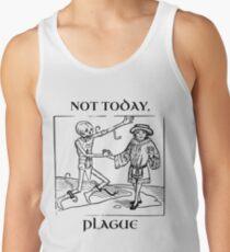 Not Today, Plague Tank Top