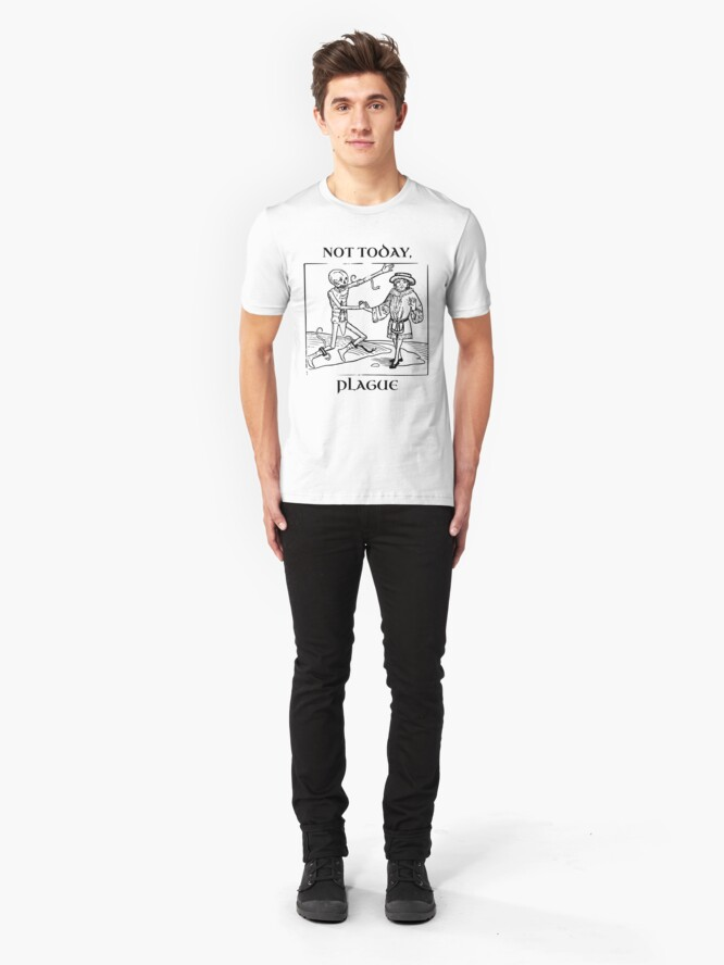 Alternate view of Not Today, Plague Slim Fit T-Shirt