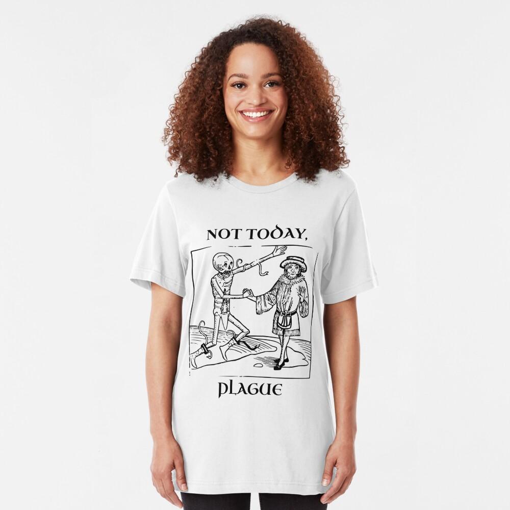 Not Today, Plague Slim Fit T-Shirt