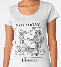 Not Today, Plague Premium Scoop T-Shirt