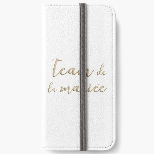 Team de la mariée  iPhone Wallet
