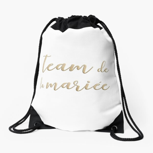 Team de la mariée  Drawstring Bag