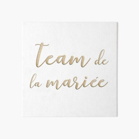 Team de la mariée  Art Board Print