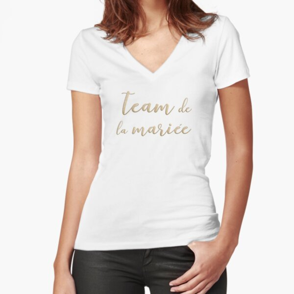 Team de la mariée  Fitted V-Neck T-Shirt