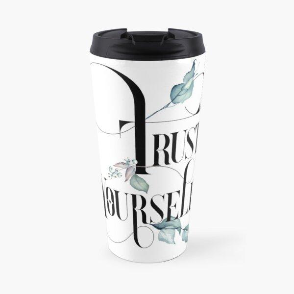Trust Yourself – Motivating Quote. Travel Mug