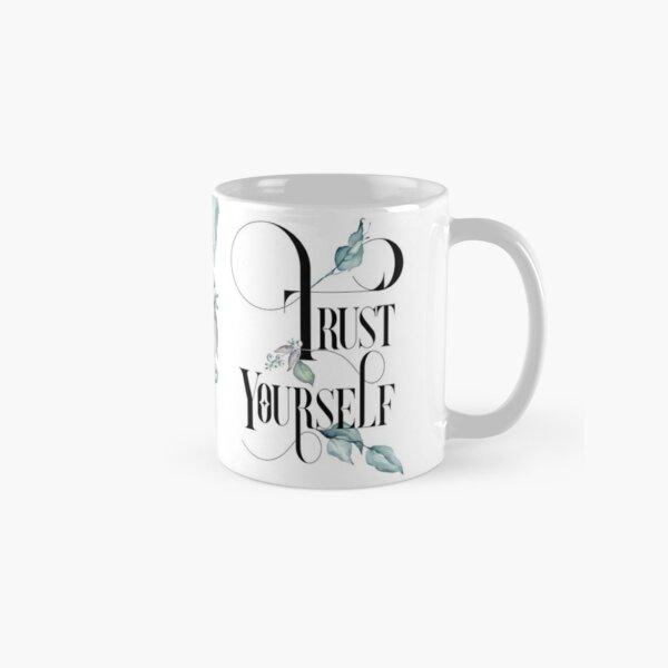 Trust Yourself – Motivating Quote. Classic Mug
