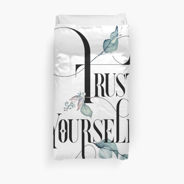 Trust Yourself – Motivating Quote. Duvet Cover