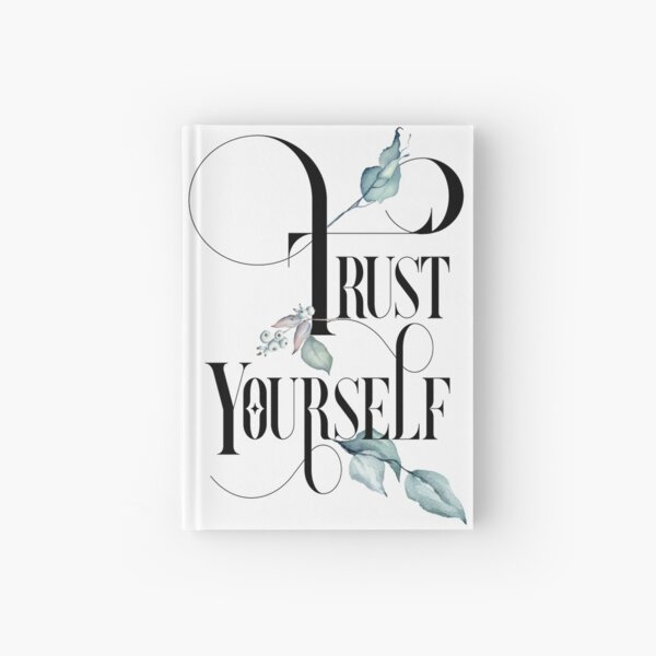 Trust Yourself – Motivating Quote. Hardcover Journal