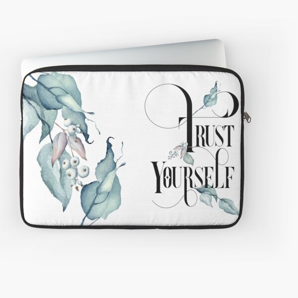 Trust Yourself – Motivating Quote. Laptop Sleeve