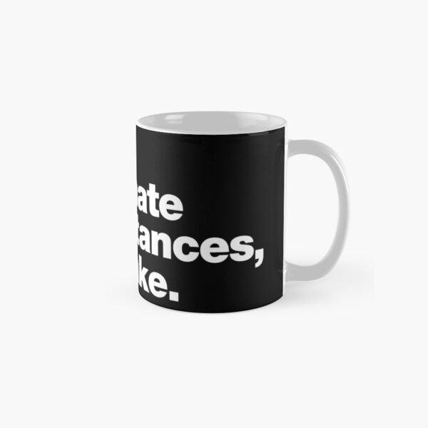 Due to unfortunate circumstances, I am awake. Classic Mug
