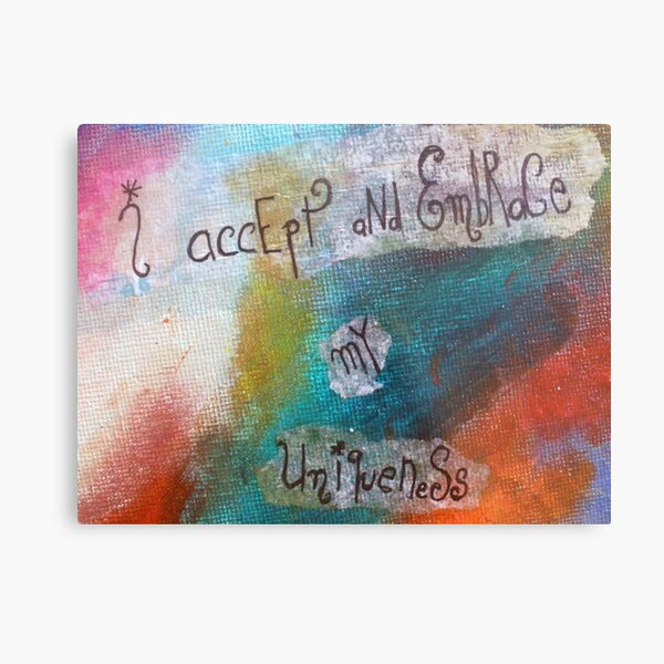 I accept and embrace my Uniqueness Metal Print