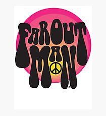 Far out man Photographic Print