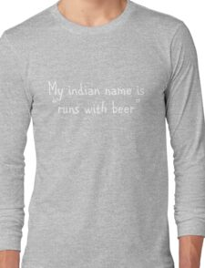 """My indian name is """"runs with beer"""" T-Shirt"""