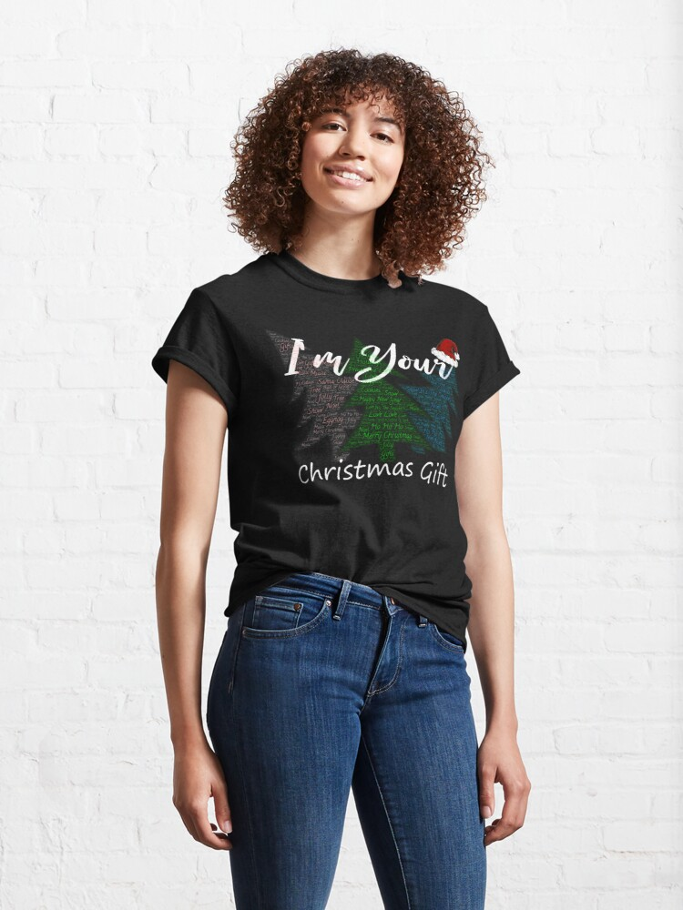 Alternate view of I'm your Christmas gift  Classic T-Shirt