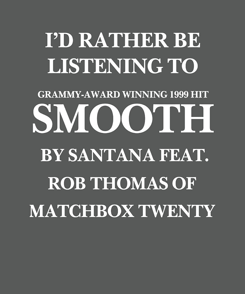 I'd Rather Be Listening To SMOOTH T-Shirt by Vinfaster