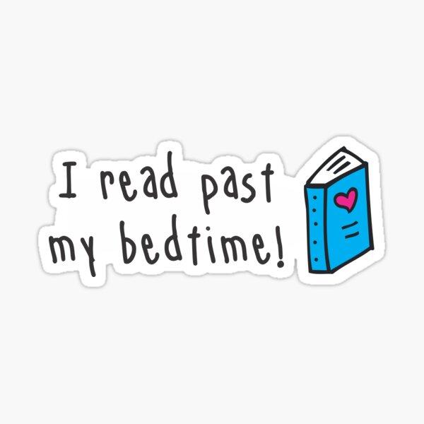 I Read Past My Bedtime Sticker