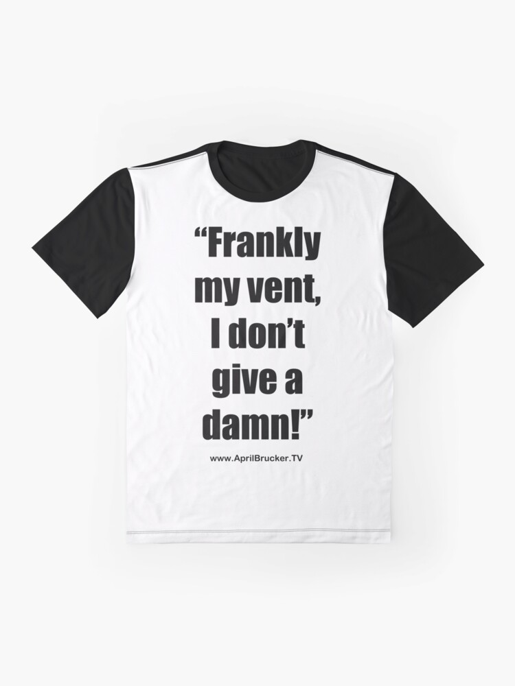 Alternate view of Frankly my vent, I don't give a damn! Graphic T-Shirt