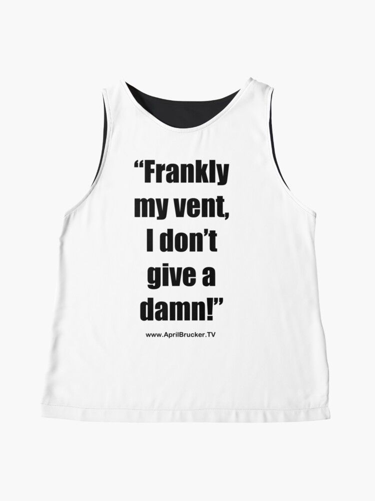 Alternate view of Frankly my vent, I don't give a damn! Sleeveless Top