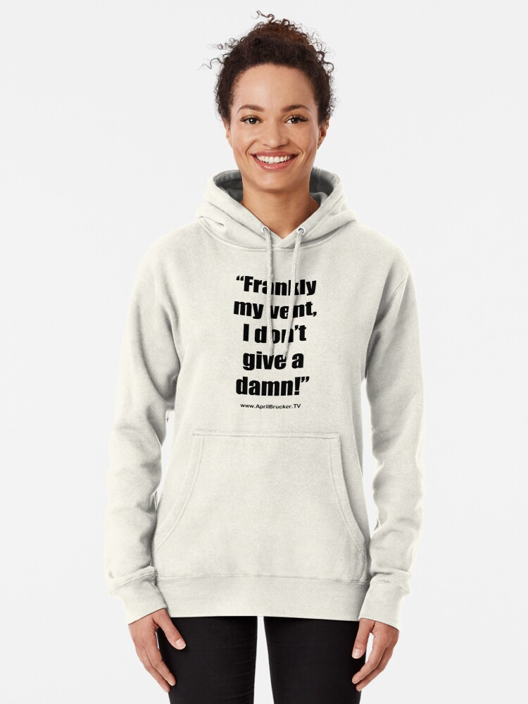 Alternate view of Frankly my vent, I don't give a damn! Pullover Hoodie