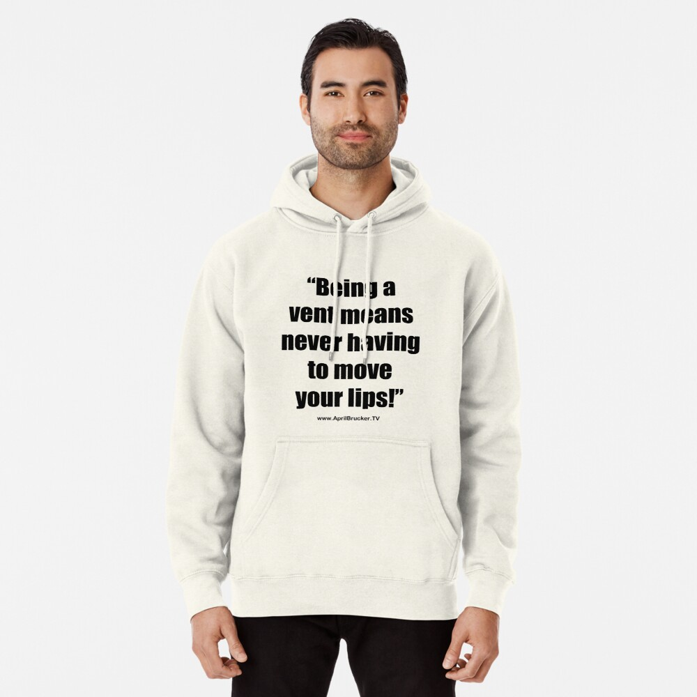 Never having to move your lips! Pullover Hoodie