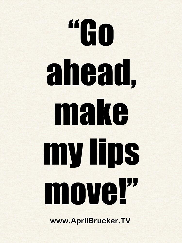 Make My Lips Move! by AprilB