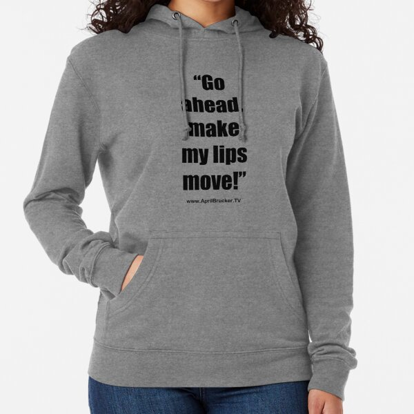 Make My Lips Move! Lightweight Hoodie