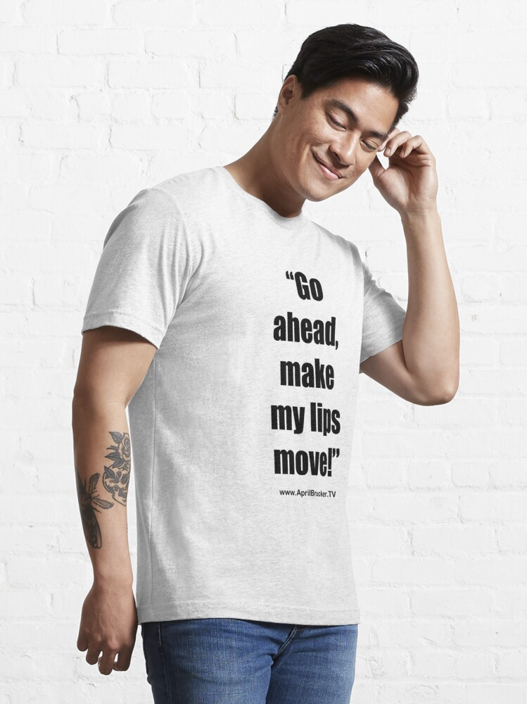 Alternate view of Make My Lips Move! Essential T-Shirt
