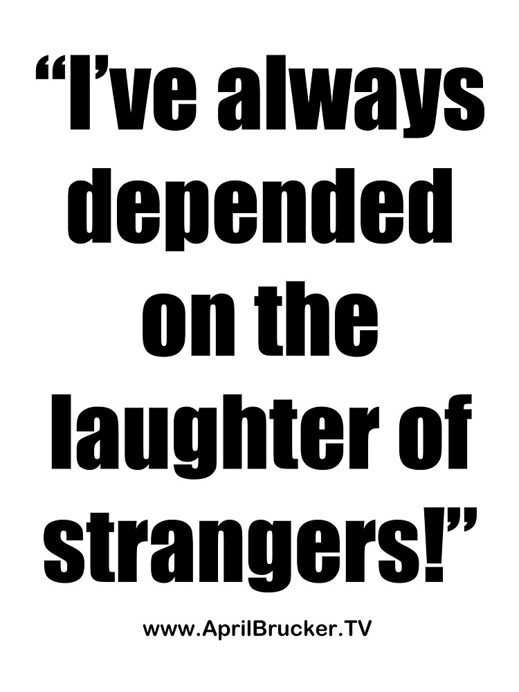 The Laughter of Strangers by April Brucker