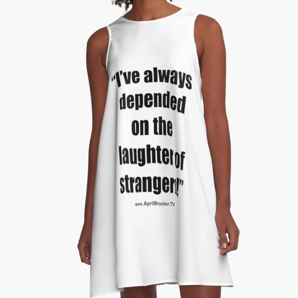 The Laughter of Strangers A-Line Dress