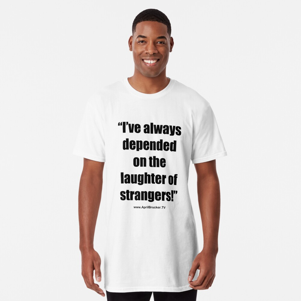 The Laughter of Strangers Long T-Shirt