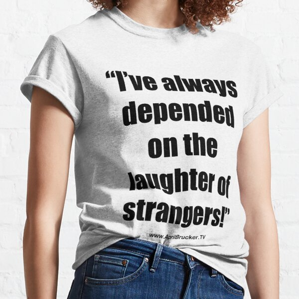 The Laughter of Strangers Classic T-Shirt