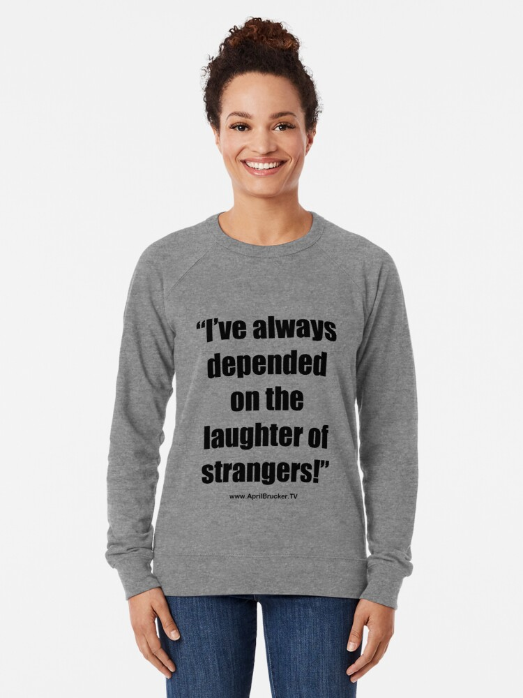 Alternate view of The Laughter of Strangers Lightweight Sweatshirt