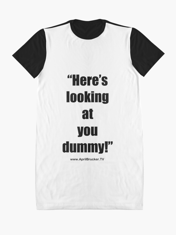 Alternate view of Looking at you dummy! Graphic T-Shirt Dress