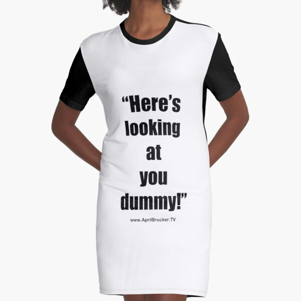 Looking at you dummy! Graphic T-Shirt Dress