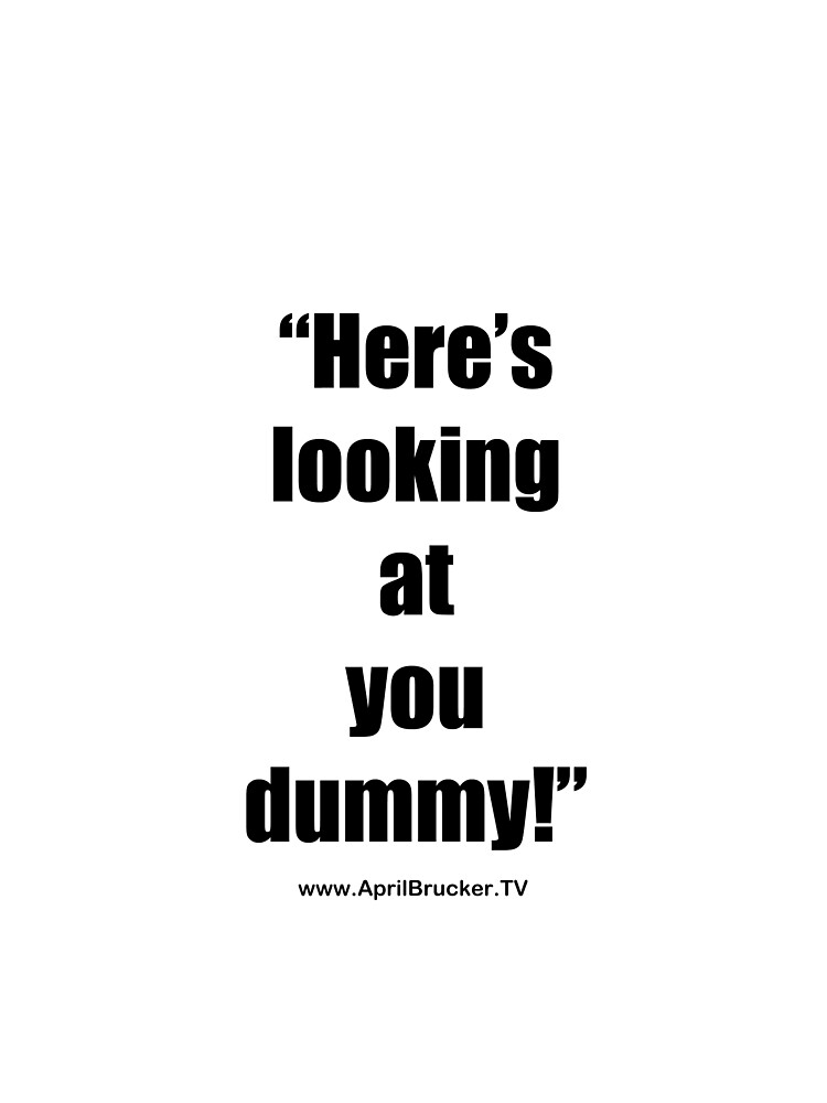 Looking at you dummy! by AprilB
