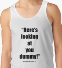 Looking at you dummy! Tank Top