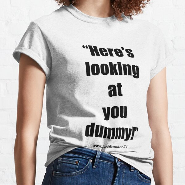 Looking at you dummy! Classic T-Shirt