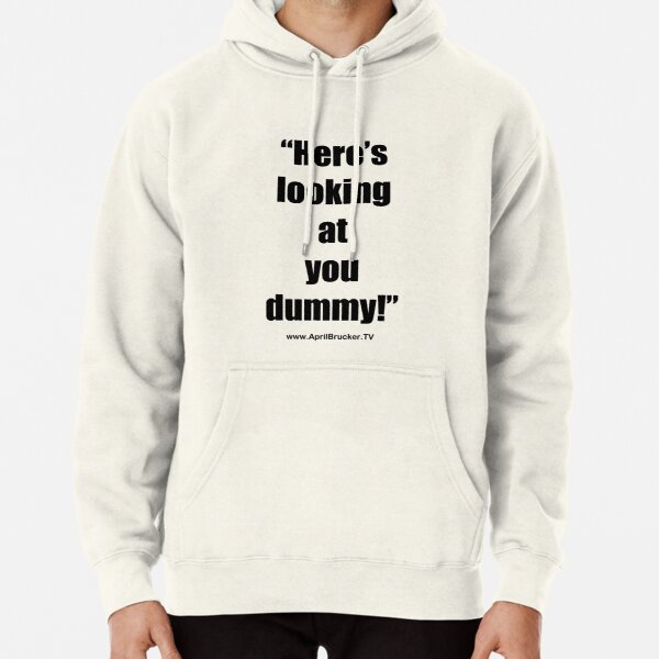 Looking at you dummy! Pullover Hoodie