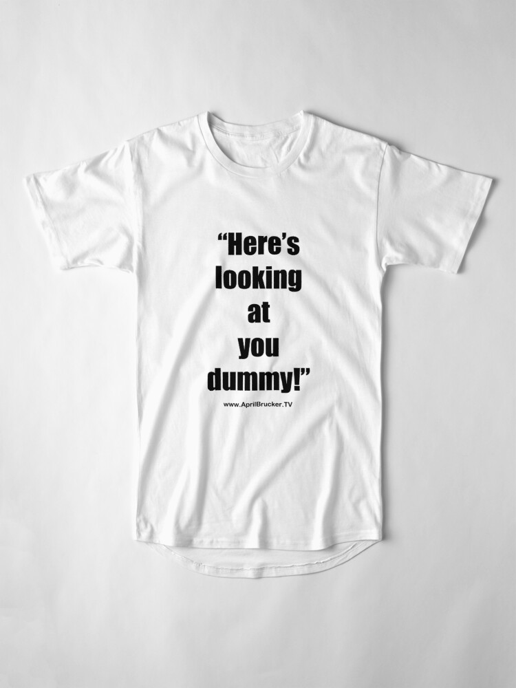Alternate view of Looking at you dummy! Long T-Shirt