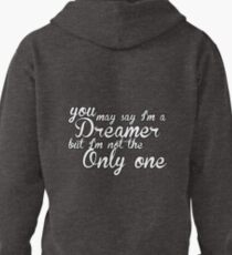 You May Say I'm A Dreamer - White Text T-Shirt