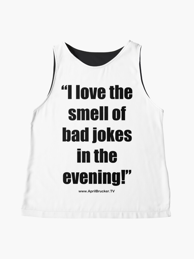 Alternate view of The Smell of Bad Jokes Sleeveless Top